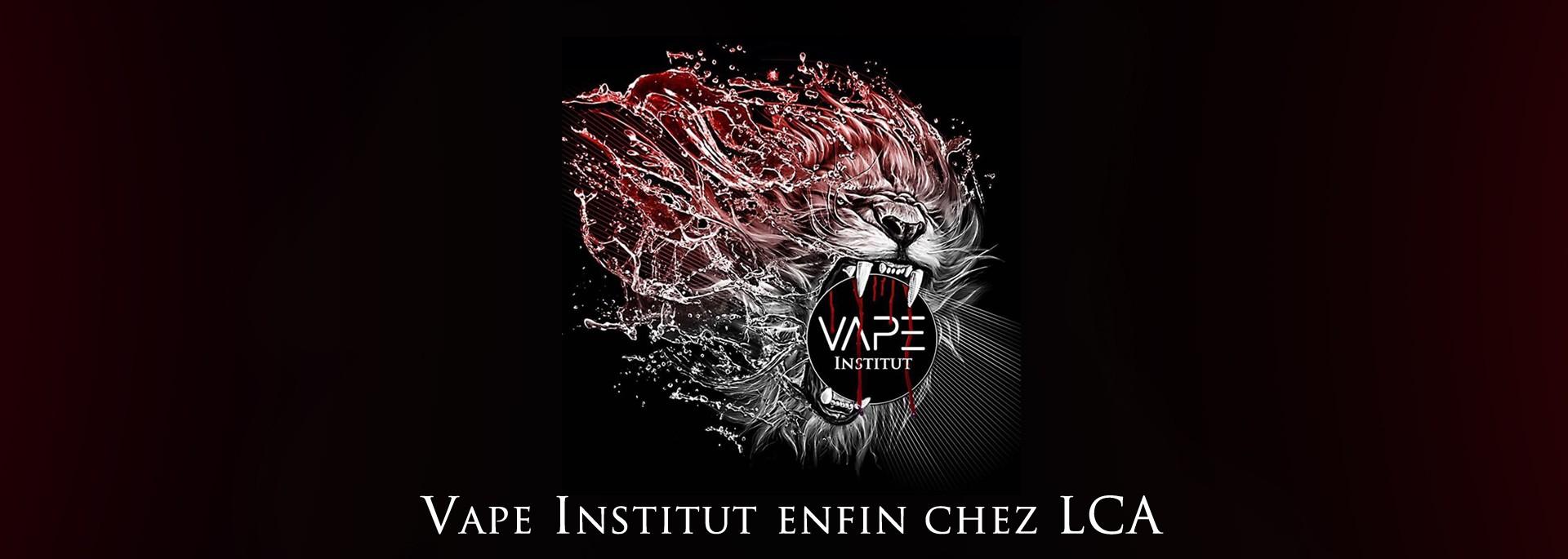 Vape Institut enfin chez LCA !!!